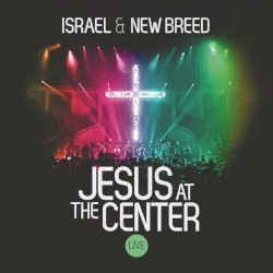 Israel & New Breed - Medley: Hosanna / Moving Forward / Where Else Can I Go [Live]