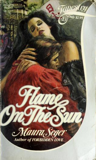 Cover of: Flame On The Sun (Tapestry, No 23) by Maura Seger