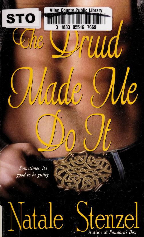 The druid made me do it by Natalie Stenzel